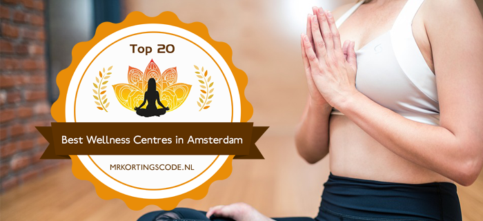 Top 20 Best Wellness Centres in Amsterdam